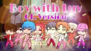 BOY WITH LUV BTS feat Halsey Gacha Life Version GLMV...