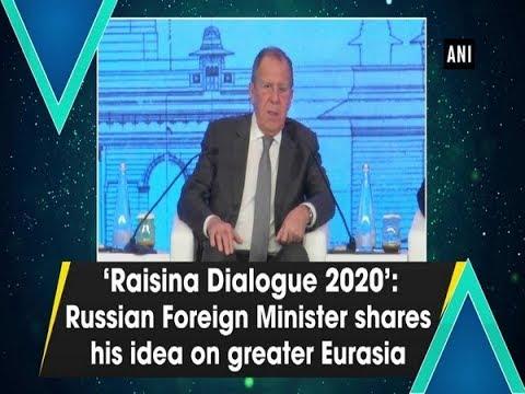 'Raisina Dialogue 2020': Russian Foreign Minister shares his idea on greater Eurasia