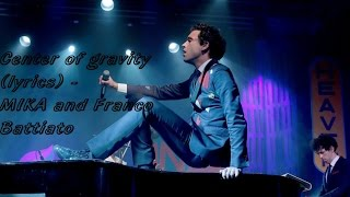 Center of gravity (lyrics) - MIKA and Franco Battiato