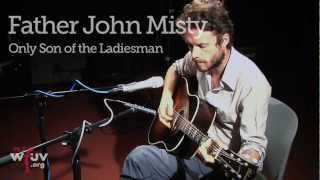 "Father John Misty - ""Only Son of the Ladiesman"" (Live at WFUV)"