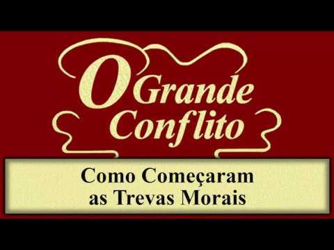 O Grande Conflito - Capítulo 03 - Como Começaram as Trevas Morais