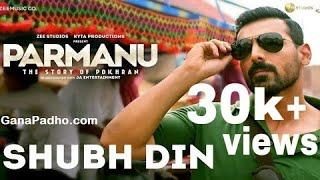 Shubh Din audio song /PARMANU : The story of pokhran /john abraham /Sachin  jigar / Sst