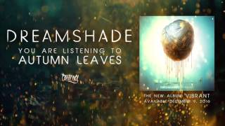Dreamshade - Autumn Leaves (Track Video)