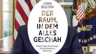 John Bolton: »Der Raum, in dem alles geschah«