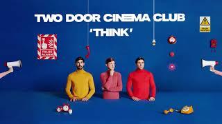 Two Door Cinema Club   Think