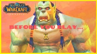 WOW Classic: 6 Things To Do Before You Play (World Of Warcraft Vanilla)