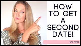 How to get a second date | Get a second date with the guy you like - ask Renee