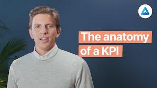 The anatomy of a Key Performance Indicator (KPI)