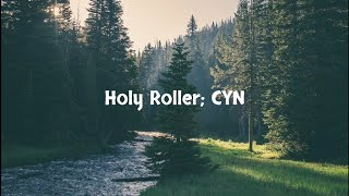 Holy Roller   CYN (Lyrics  Letra)