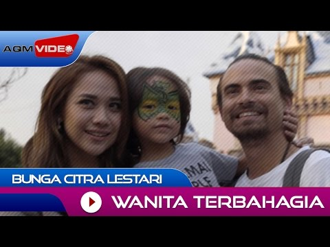 Bunga Citra Lestari - Wanita Terbahagia | Official Video - Aquarius Musikindo