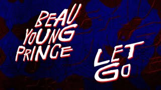 """Beau Young Prince - """"Let Go"""" Lyric Video (Spider-Man: Into The Spider-Verse Soundtrack)"""