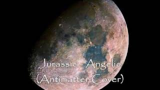 Jurassic - Angelic (Antimatter cover)
