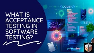 What is Acceptance Testing in Software Testing?