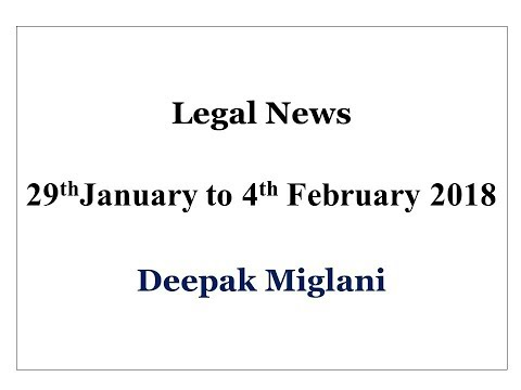 Legal News(India) 29th January to 4th February 2018 by Deepak Miglani