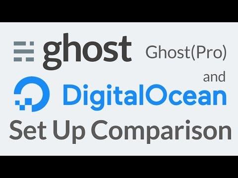 Ghost Blogging Platform Set Up Comparison Pro vs DigitalOcean