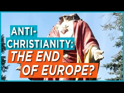 Anti-Christianity: The End of Europe?