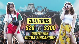 ZULA Tries: $20 vs $200 Outfit For Ultra Singapore | EP 6