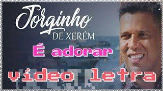 Jorginho De Xerém É Adorar Oficial Video Legendado