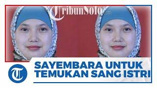 Suami Buat Sayembara Berhadiah Rp5 Juta bagi Siapapun yang Berhasil Temukan Istrinya yang Hilang