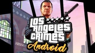 Los Angeles Crimes - GTA НА АНДРОИД ВЕРСИЯ 1.9
