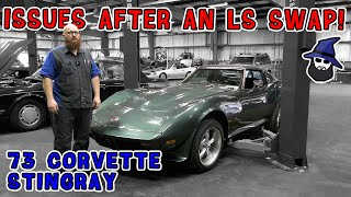 Issues AFTER an LS swap! CAR WIZARD warns what can happen on an LS swapped '73 Corvette Stingray