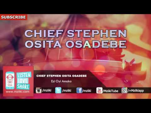 Ezi Oyi Amaka | Chief Stephen Osita Osadebe | Official Audio