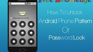 How To Unlock Android Pattern Or Password, No Software No Root Needed Hindi/urdu