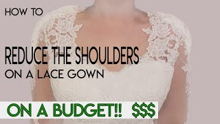 How To Reduce The Shoulders On Lace Gown, Take Up Shoulders