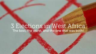 3 elections in W. Africa: 1 good, 1 bad and 1 a bit of both
