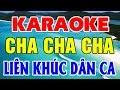 Karaoke Nhạc Sống   Liên Khúc Cha Cha Cha Dân Ca   Nhạc Sống Karaoke Trữ Tình Trọng Hiếu