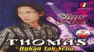 (FULL ALBUM) THOMAS ~ BUKAN TAK SETIA (2008)
