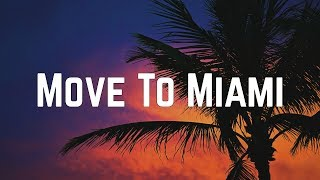 Enrique Iglesias - Move To Miami ft. Pitbull (Lyrics)
