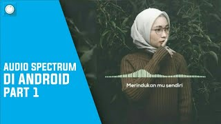 Cara membuat audio spectrum di Android #PART1 || Avee player