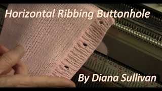 Ribbed Horizontal Buttonhole By Diana Sullivan
