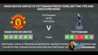 Manchester United Vs Tottenham PREDICTION By 007Soccerpickscom