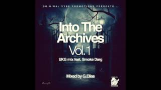 GE - 'Into The Archives Vol.1' feat. Smoke Darg (Graveyard Shift Crew) - UKG Mix