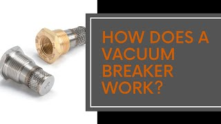 How Does a Vacuum Breaker Work?