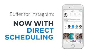 Buffer for Instagram: Now with direct scheduling!