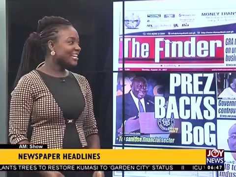 AM Show Newspaper Headlines on JoyNews (21-8-17)