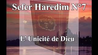 Sefer haredim N°7 - L' unicité de Dieu N°2