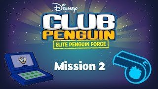 Club Penguin: Elite Penguin Force Mission 2 - Left To Your Own Devices