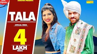 Tala (Full Video) Masoom Sharma | Sonika Singh | Ap Rana| New Haryanvi Songs Haryanavi 2020