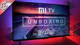 Xiaomi Mi TV 4 (55 inch 4K HDR TV) Unboxing & First Look! (தமிழ் |Tamil)