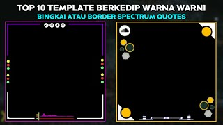 Bagi Polosan Bingkai/Border Video Literasi Spectrum Quotes Keren || Mentahan Template Kinemaster
