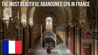 URBEX | Most beautiful abandoned spa in France