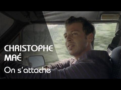 Hits de 2007 : CHRISTOPHE MAE - On s'attache