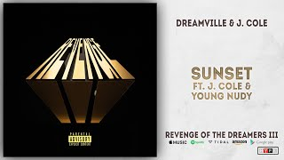 J. Cole & Young Nudy - Sunset (Revenge of the Dreamers 3)