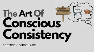 The Art Of Conscious Consistency | Brendon Burchard