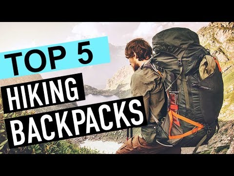 BEST 5: Hiking Backpacks 2018