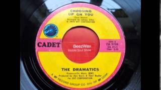 dramatics - choosing up on you